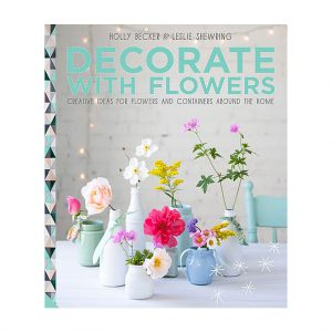 Decorate with Flowers by Holly Becker at The Decorcafe